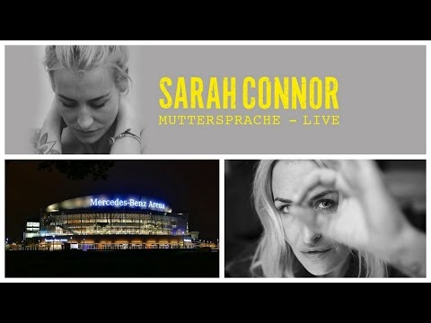 Sarah Connor - Versprochen @Muttersprache - Berlin 2016