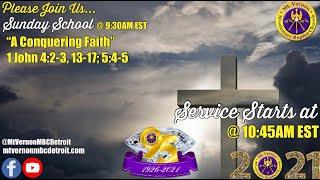 "MtVernonMBCDetroit - Sunday School - ""A Conquering Faith"" - 8/22/2021"