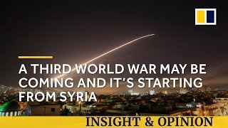 A Third World War may be coming and it's starting from Syria