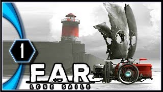 FAR: Lone Sails Gameplay PC - All Aboard the Steampunk Vessel [Part 1]