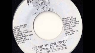 Charles Wilson - You Cut My Love Supply
