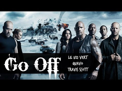 ♡ Go Off - Lil Uzi Vert & Quavo & Travis Scott Lyrics Video (Fast & Furious 8) 中文翻譯 ♡