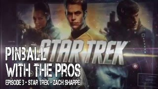 Pinball With The Pros - S01E03 Star Trek with Zach Sharpe