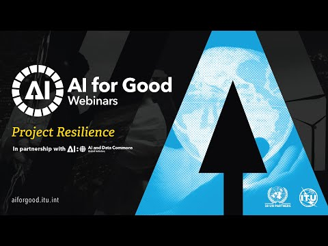Project Resilience | AI and Data Commons | AI FOR GOOD WEBINARS