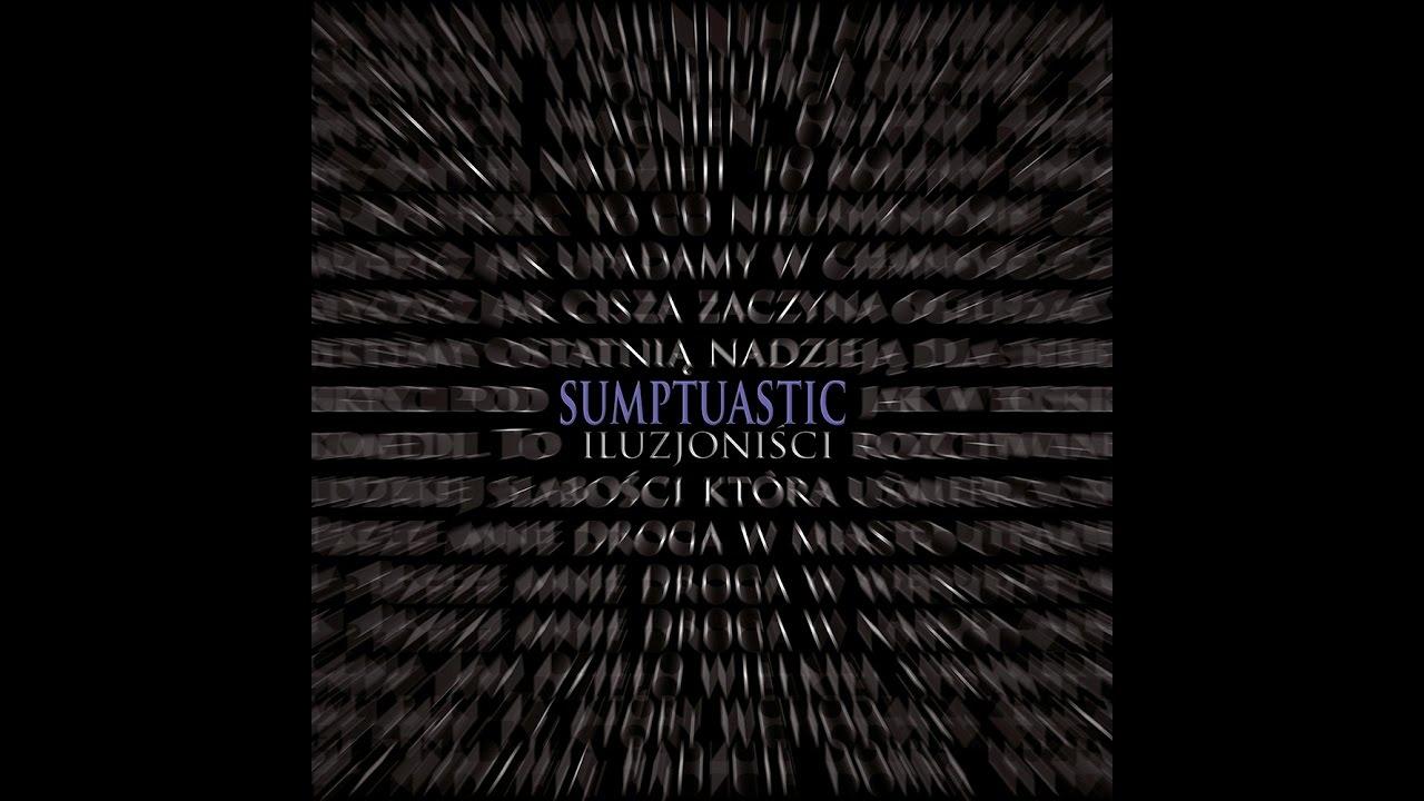 Sumptuastic Iluzjonisci Youtube