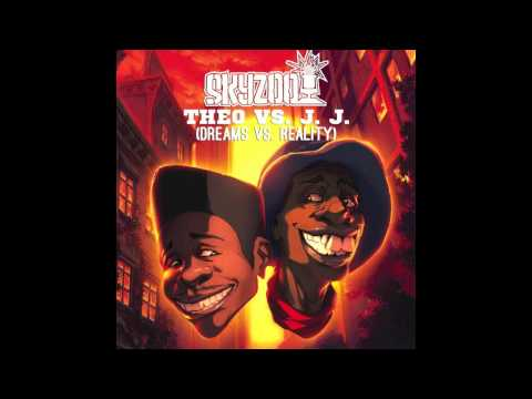 Skyzoo: Theo vs JJ (Dreams vs Reality) FULL AUDIO MIXTAPE STREAM