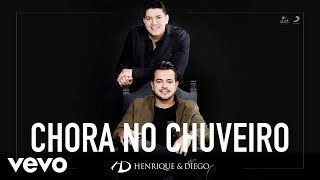 Baixar Henrique & Diego - Chora no Chuveiro (Áudio)