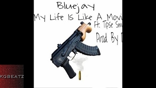 Bluejay ft. Tipse SmashGang - My Life Is Like A Movie [Prod. By Paupa] [New 2017]