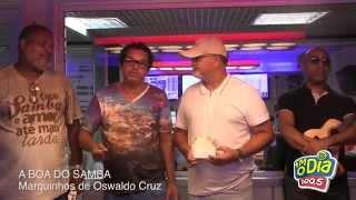 A Boa do Samba com Marquinhos do Oswaldo Cruz