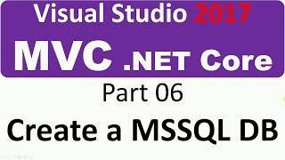 Visual Studio 2017 - MVC Core - Part 06 - Create a MSSQL Database
