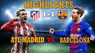 Highlights ATM 1-1 Barcelona La Liga 2018