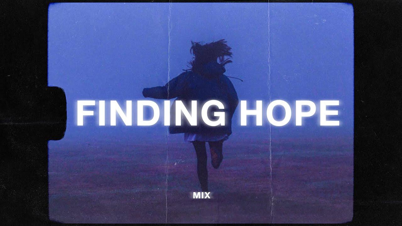 a finding hope mix (sad music playlist)
