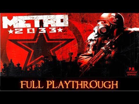 Metro 2033 : Redux   Full Playthrough   Longplay Gameplay Walkthrough 1080P HD