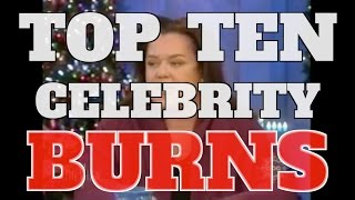 Top 10 Savage Celebrity Burns (Quickie)