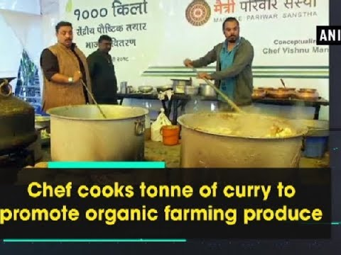 Chef cooks tonne of curry to promote organic farming produce - Maharashtra News