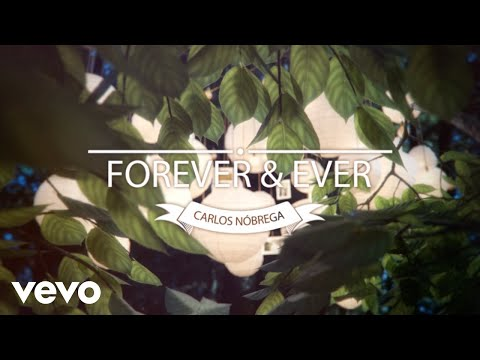 Carlos Nobrega - Forever And Ever