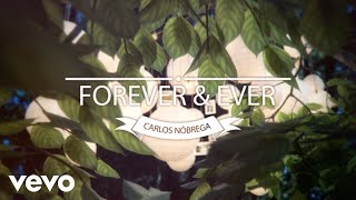 Carlos Nobrega Forever And Ever
