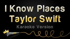 Taylor Swift - I Know Places (Karaoke Version)