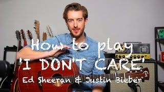 I DON'T CARE - Ed Sheeran & Justin Bieber Guitar Lesson Tutorial - how to play