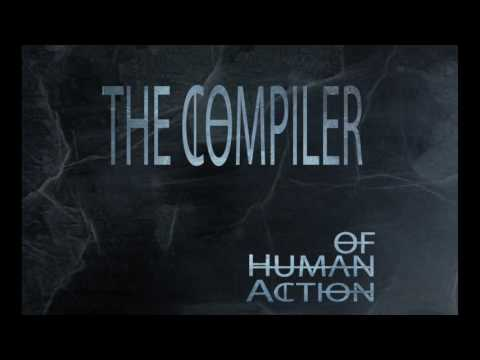 Of Human Action - The Compiler