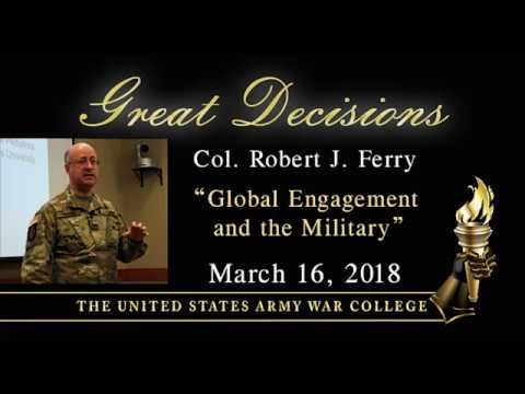 Great Decisions 2018 - Global health: Progress and Challenges - Col. Robert Ferry
