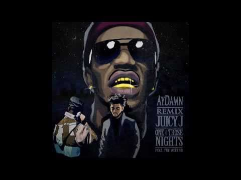 Juicy J. Feat. The Weeknd - One Of Those Nights (AyDamn Remix)