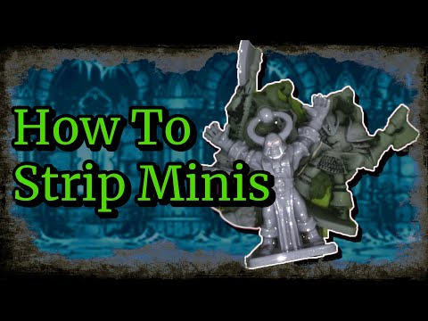 How To Strip Miniatures (Repainting Old Minis Part 2)