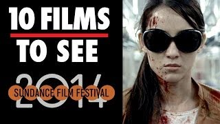 Sundance Film Festival - 10 Films To See (2014) Film Festival Video HD