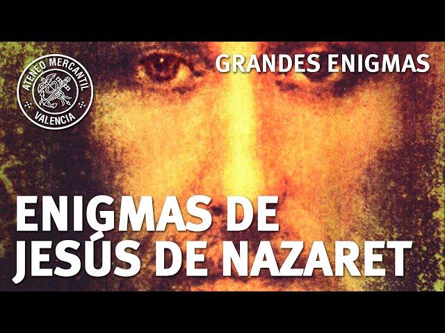 Enigmas de Jesús de Nazaret