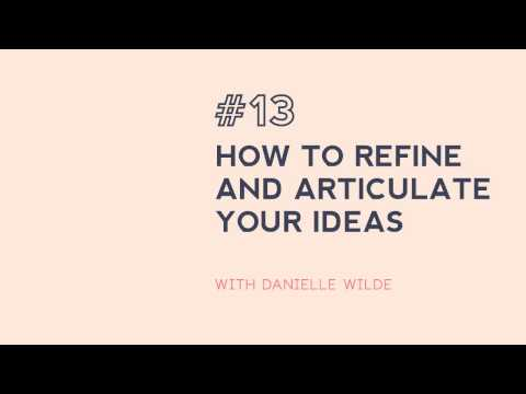 #13: How to explain your creative ideas with Danielle Wilde