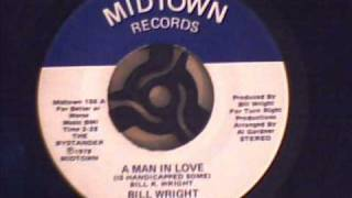 Bill Wright - A Man In Love (Is Handicapped Some)