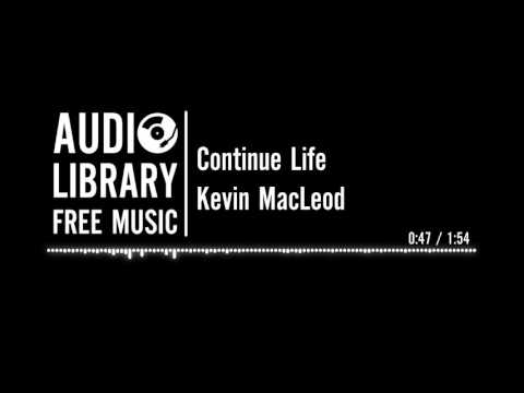 Continue Life - Kevin MacLeod
