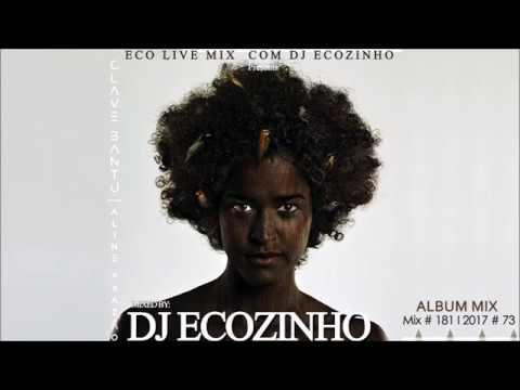 Aline Frazão - Clave Bantu (2011) Album Mix 2017 - Eco Live Mix Com Dj Ecozinho