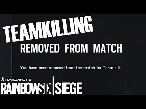 Kicked For Teamkilling, & Still Winning - Rainbow Six Siege