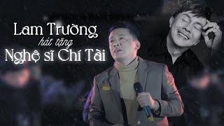 Lam Trường hát tặng NS Chí Tài - Tiễn Bạn Lên Đường - Live Mây Lang Thang in The Nest