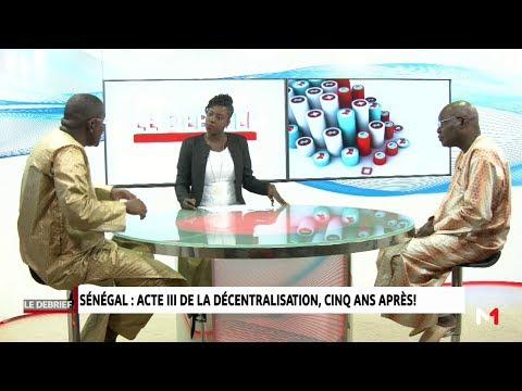 Débrief Dakar : Sénégal ... Acte III de la décentralisation , cinq ans après !