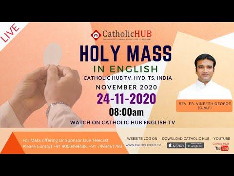 LIVE ENGLISH MASS | REV.FR.VINEETH GEORGE (C.M.F) | CATHOLICHUB.TV | HYD | TS | 24-11-2020