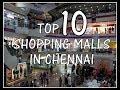 TOP 10 SHOPPING MALLS IN CHENNAI | 2017