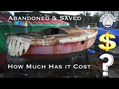 The Cost Of Saving An Abandoned Boat - Sailing Yacht Zora