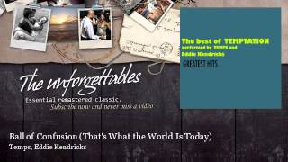 Temps, Eddie Kendricks - Ball of Confusion - That's What the World Is Today