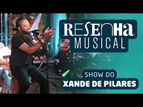Show Xande De Pilares Completo - Programa Resenha Musical