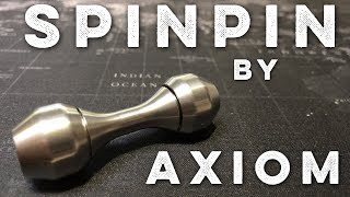 First Look: SpinPin by Axiom