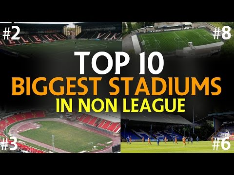 TOP 10 BIGGEST STADIUMS IN NON LEAGUE | NON LEAGUE YT