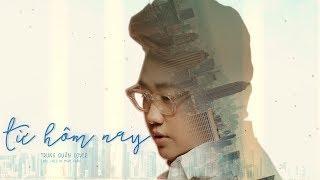 [QUÂN'S COVER] TRUNG QUÂN | TỪ HÔM NAY [Jazzy Version] (Feel Like Ooh) Music Video Lyric