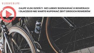 Calpe VLOG dzień 7-  Dlaczego nie lubię rozmawiać o rowerach i ile warto wydać na rower