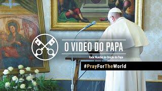 #PrayForTheWorld - O Video do Papa PFTW -  Março 2020