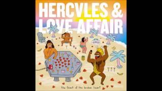 Hercules & Love Affair - The Light