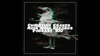 Christian Craken - Moin Moin Records Podcast 100