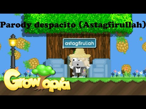 Parody despacito(Astagfirullah) - Growtopia music video