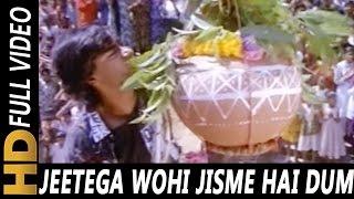 Jeetega Wohi Jisme Hai Dum | Kumar Sanu, Kavita Krishnamurthy | Sangram 1993 Songs